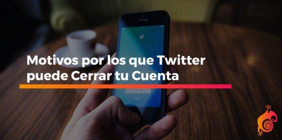 motivos por los que twitter puede cerrar tu cuenta