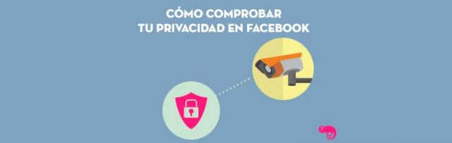 como comprobar tu privacidad en facebook