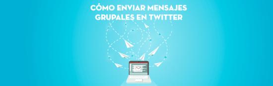 Como-enviar-mensajes-grupales-en-Twitter