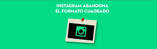 Instagram-abandona-el-formato-cuadrado