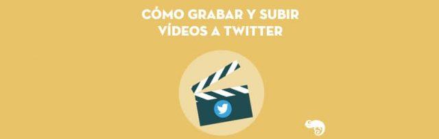 como grabar y subir vídeos a twitter