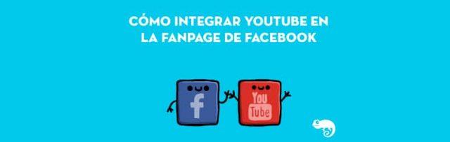 Cómo integrar tu canal de YouTube en la Fan Page de Facebook