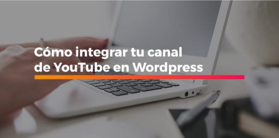 integrar tu canal de YouTube en Wordpress