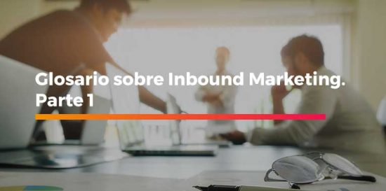 Glosario sobre Inbound Marketing