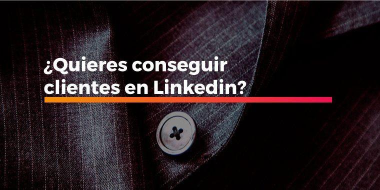 Conseguir clientes en Linkedin
