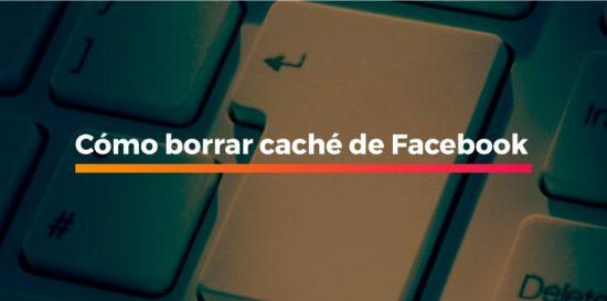 borrar caché de facebook