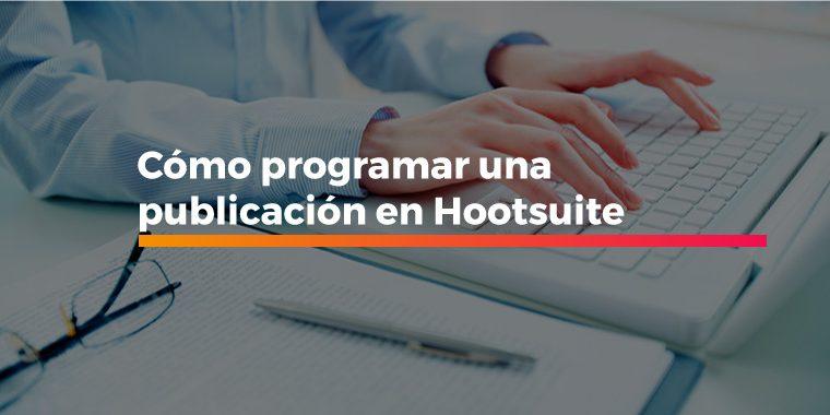 programar una publicación en Hootsuite