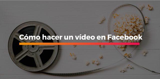 Cómo hacer vídeo en facebook