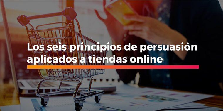 Principios de persuasión aplicados a tiendas online