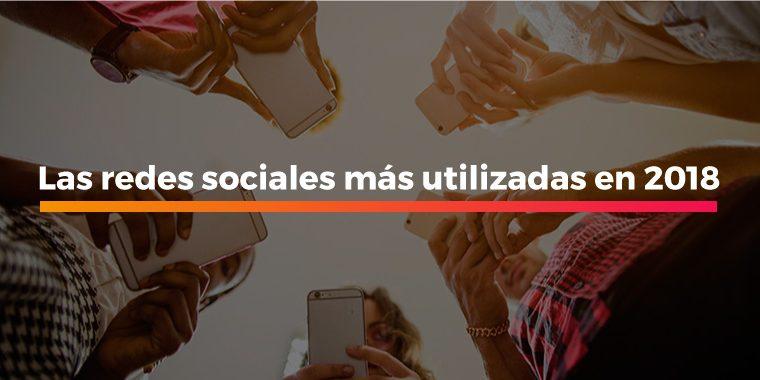 Las redes sociales más utilizadas