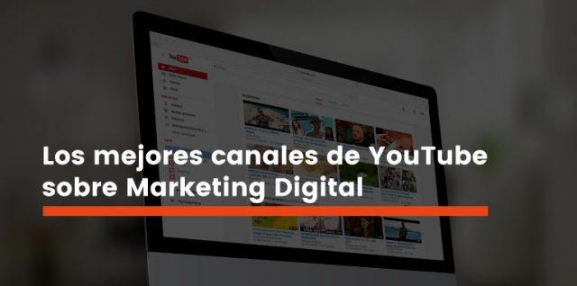 canales de YouTube sobre Marketing Digital