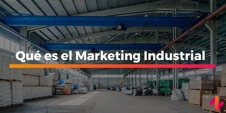 Qué es el Marketing Industrial