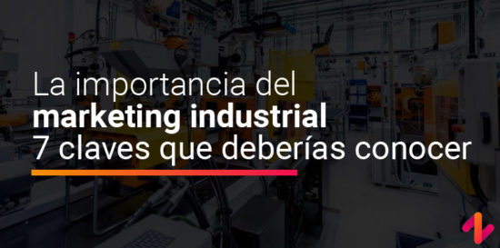 importancia del marketing industrial