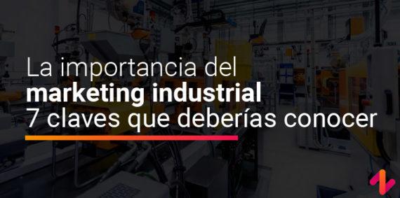 importancia del marketing industrial