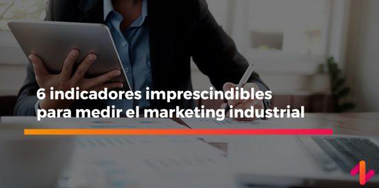 indicadores imprescindibles para medir el marketing industrial