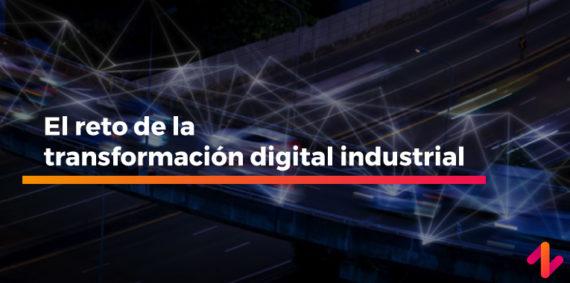 El reto de la transformación digital industrial