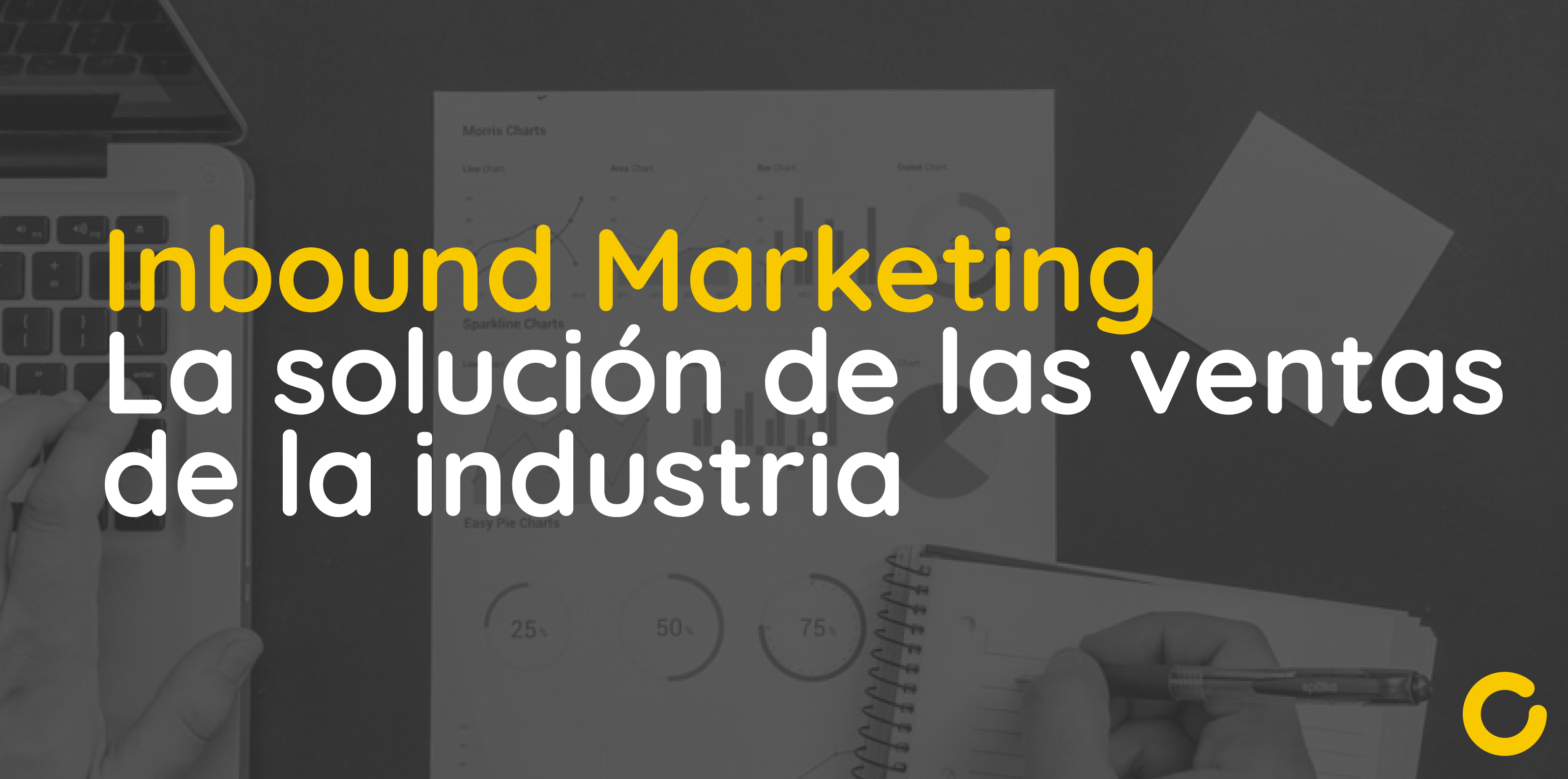 Inbound Marketing la silucion de las ventas de la industria-01