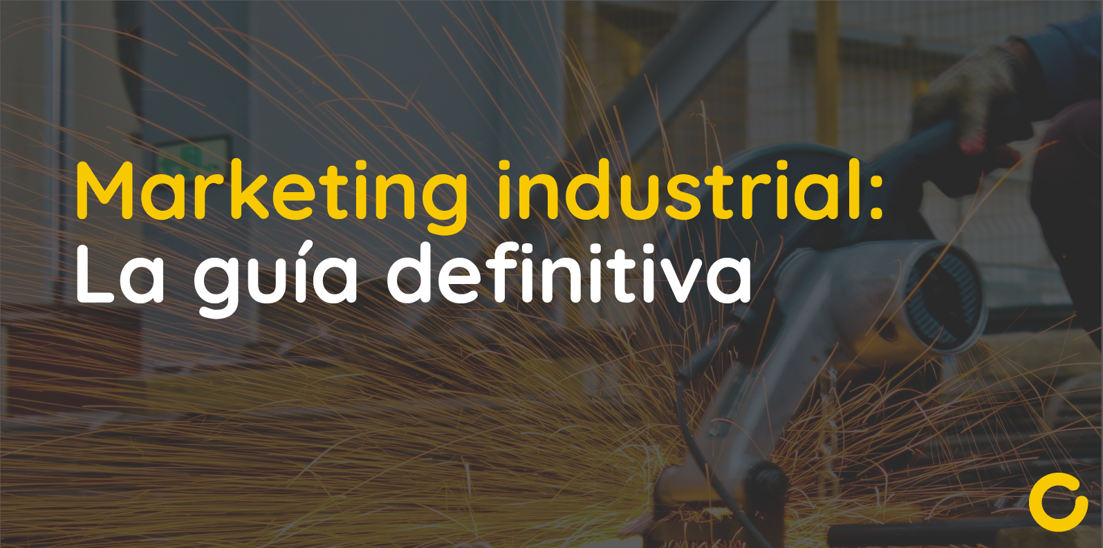 Marketing industrial- La guía definitiva