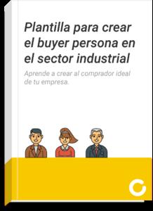 Plantilla para crear el buyer persona en el sector industrial