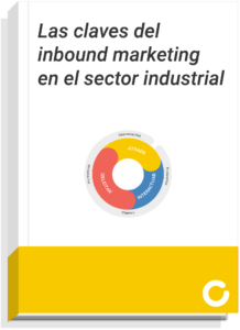 Las claves del inbound marketing en el sector industrial